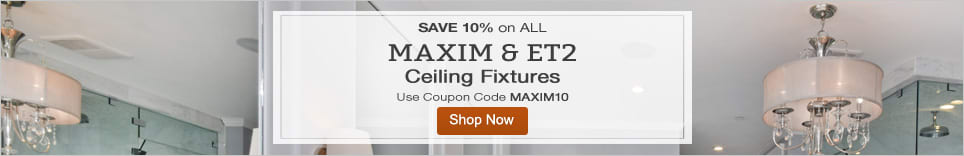 10% Off All Maxim and ET2 Ceiling Fixtures!